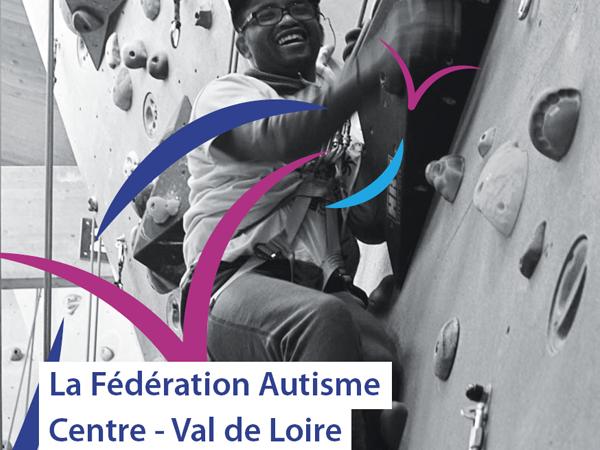 LA FÉDÉRATION AUTISME CENTRE – VAL DE LOIRE